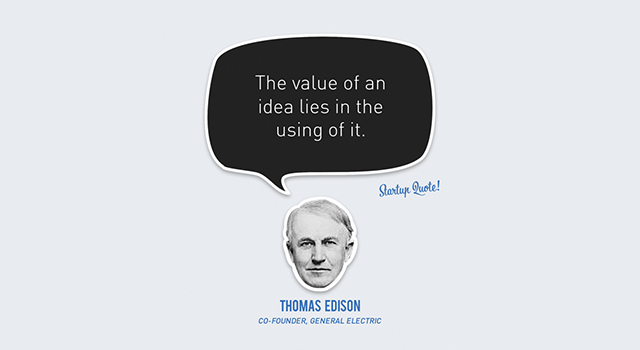 Information Bias: The value of an idea lies in the using of fit. (Bild: startupquote.com)