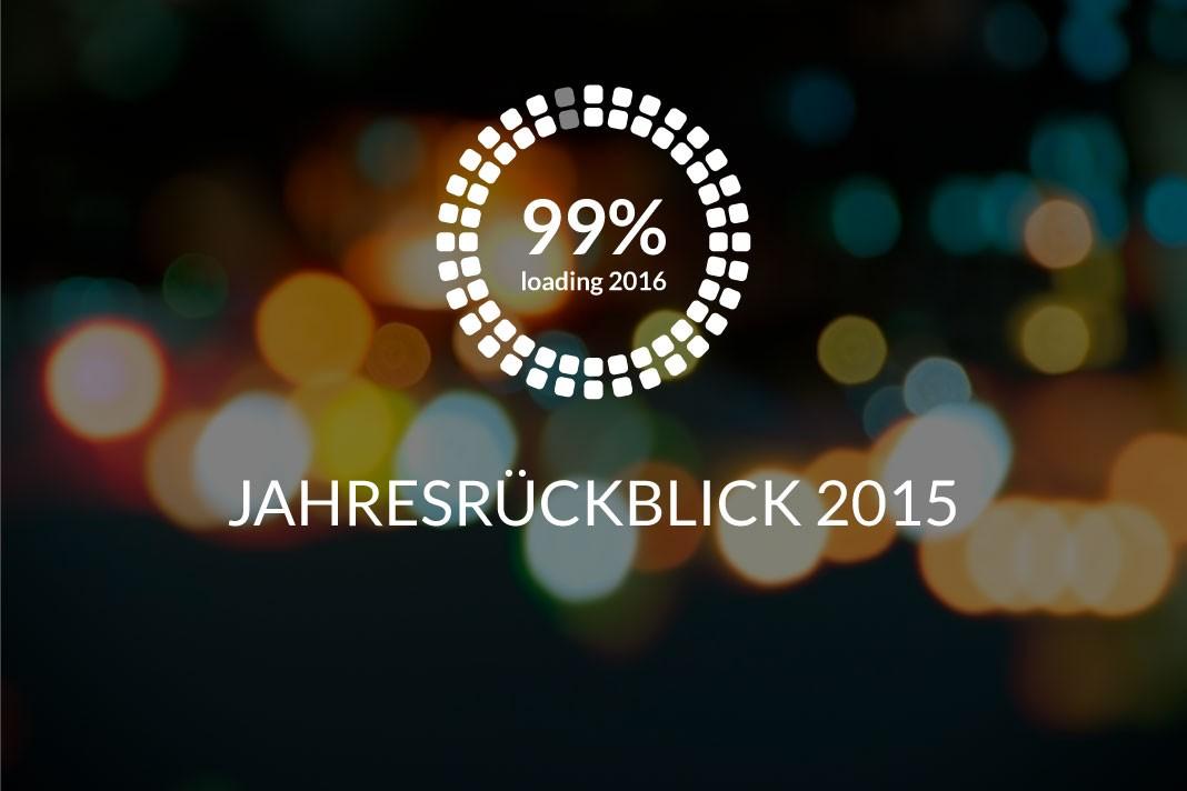 Jahresrückblick 2015 Teil 3